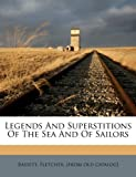 img - for Legends and Superstitions of the Sea and of Sailors book / textbook / text book