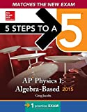 img - for 5 Steps to a 5 AP Physics 1 Algebra-based, 2015 Edition (5 Steps to a 5 on the Advanced Placement Examinations Series) book / textbook / text book