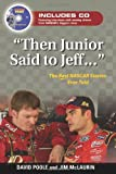 """Then Junior Said to Jeff. . ."": The Best NASCAR Stories Ever Told (Best Sports Stories Ever Told)"