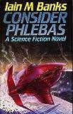 Consider Phlebas Iain M. Banks