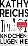 img - for Knochen l gen nie: Ein neuer Fall f r Tempe Brennan (Die Tempe-Brennan-Romane 17) (German Edition) book / textbook / text book