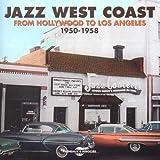 Jazz-west-coast-[Anthologie]-:-from-Hollywood-to-Los-Angeles-1950-1958