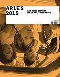 Arles 2015 : Les Rencontres de la Pho...