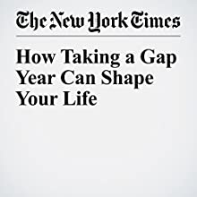 How Taking a Gap Year Can Shape Your Life Other by Ron Lieber Narrated by Keith Sellon-Wright