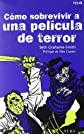 Como sobrevivir a una pelicula de terror / How to survive a horror movie (Spanish Edition)