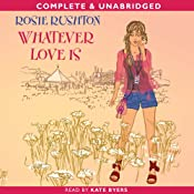 Whatever Love Is | [Rosie Rushton]