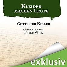 Kleider machen Leute Hörbuch von Gottfried Keller Gesprochen von: Peter Weis