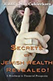Secrets of Jewish Wealth Revealed : A roadmap to financial Prosperity