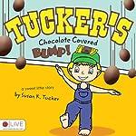 Tucker's Chocolate Covered Bump! | Susan K. Tucker