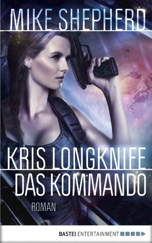 Kris Longknife: Das Kommando: Roman (German Edition)