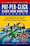 Pay-Per-Click Search Engine Marketing Handbook: Low Cost Strategies to Attracting NEW Customers Using Google, Yahoo & Other Search Engines