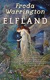 Elfland (0765358409) by Warrington, Freda