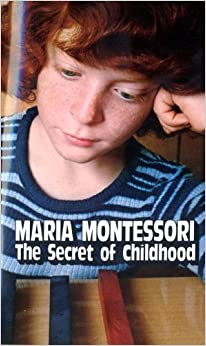 Secret of Childhood, Montessori, Maria