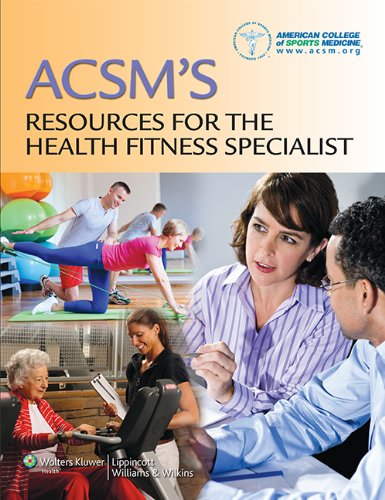 American College of Sports Medicine - ACSM's Resources for the Health Fitness Specialist