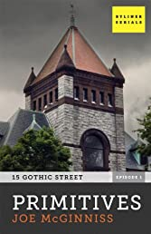 Primitives: 15 Gothic Street, Episode One