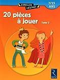 echange, troc Jean-Luc Bétron, Cyrille Dehlinger, Fanny Joly, Dominique Lanni, Collectif - 20 pièces à jouer : Tome 2, 7/13 ans