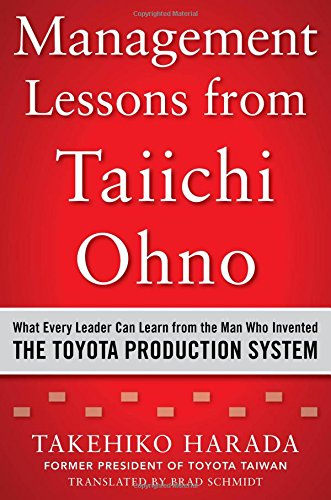 Management Lessons from Taiichi Ohno: What Every Leader Can Learn from the Man who Invented the Toyota Production System (Toyota Production compare prices)