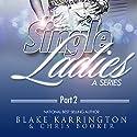 Single Ladies Box Set (Series 5-8): Made to Love (       UNABRIDGED) by Blake Karrington Narrated by B. A. Washington