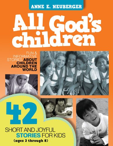 All God's Children: 42 Short and Joyful Stories for Kids (Ages 3 Through 8)