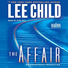 The Affair: A Jack Reacher Novel Audiobook by Lee Child Narrated by Dick Hill
