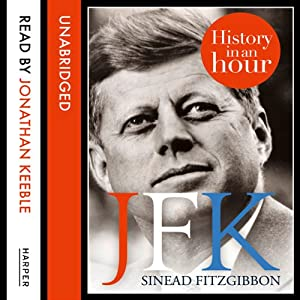 JFK: History in an Hour | [Sinead Fitzgibbon]
