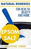 Epsom Salt: Natural Remedies for Health, Beauty and Home