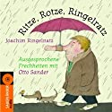 Ritze, Rotze, Ringelratz: Ausgesprochene Frechheiten mit Otto Sander Hörbuch von Joachim Ringelnatz Gesprochen von: Otto Sander