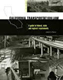 img - for California Transportation Law: A Guide to Federal, State and Regional Requirements by Jeremy G. March (2000-04-30) book / textbook / text book