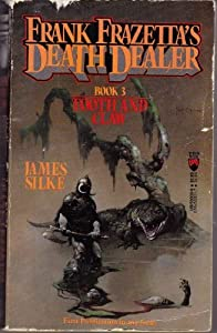 Tooth and Claw (Death Dealer #3) by Frank Frazetta and James R. Silke