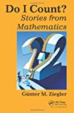 Do I Count?: Stories from Mathematics (1466564911) by Ziegler, Gunter M.