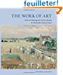 The Work of Art: Plein-Air Painting a...