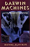 Darwin Machines and the Nature of Knowledge (0674192818) by Henry Plotkin