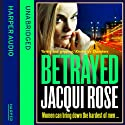 Betrayed Audiobook by Jacqui Rose Narrated by Annie Aldington
