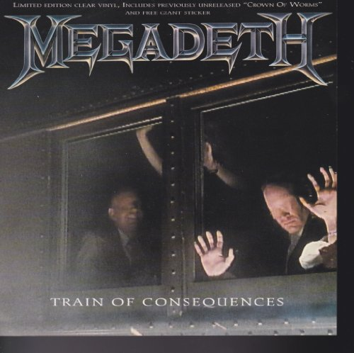 Train Of Consequences by Megadeth