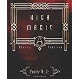 High Magic: Theory & Practiceby Frater U.:D.: