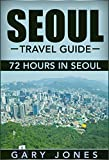 Seoul: The Best Of Seoul For Short Stay Travel