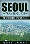 Seoul: Travel Guide