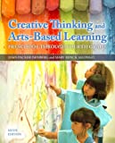 img - for Creative Thinking and Arts-Based Learning: Preschool Through Fourth Grade, Video-Enhanced Pearson eText with Loose-Leaf Version -- Access Card Package (6th Edition) book / textbook / text book