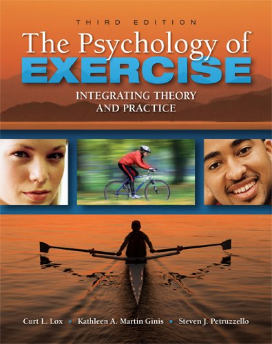 The Psychology of Exercise: Integrating Theory and...