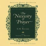 Necessity of Prayer | E. M. Bounds