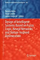 Design of Intelligent Systems Based on Fuzzy Logic, Neural Networks and Nature-Inspired Optimization