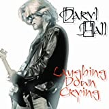 Laughing Down Crying / Daryl Hall