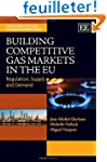 Building Competitive Gas Markets in t...