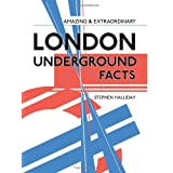 Amazing and Extraordinary London Underground Factsby Stephen Halliday