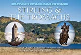 Colin Nutt Picturing Scotland: Stirling & the Trossachs: Volume 8: From the Heart of Scotland to the Bonnie Banks