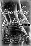 Everything Erotic Volume II (The Sexy Anthology)