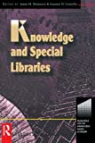 img - for Knowledge and Special Libraries (Resources for the Knowledge-Based Economy) book / textbook / text book