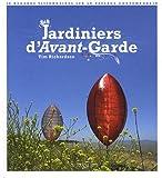 echange, troc Tim Richardson - Jardiniers d'Avant-garde : 50 regards visionnaires sur le paysage contemporain