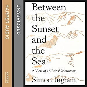 Between the Sunset and the Sea: A View of 16 British Mountains Audiobook