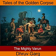 The Mighty Varun Audiobook by Dhruv Garg Narrated by John Hawkes